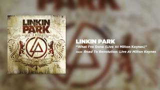 What I've Done - Linkin Park (Road to Revolution: Live at Milton Keynes)