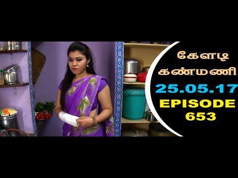 Keladi Kanmani Sun Tv Episode  653 25/05/2017