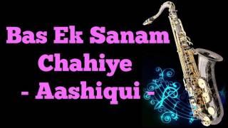 Bas Ek Sanam Chahiye    Aashiqui    Best Saxophone Instrumental   HD Quality