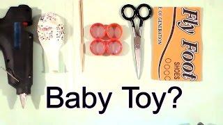 Homemade Baby Toy -- Creative Hacker
