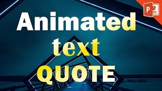 Animated Text Quote in powerpoint | Powerpoint animation tutorial