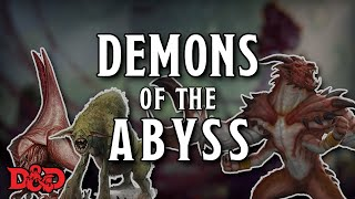 Demons of the Abyss - D&D Lore