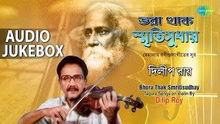 Best of Dilip Roy | Bengali Tagore Songs on Violin | Audio Jukebox