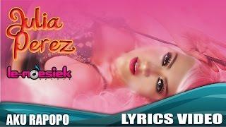 Julia Perez - Aku Rapopo [Official Lyrics Video]
