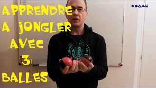 APPRENDRE à JONGLER avec 3 balles - JONGLAGE POUR LES NULS