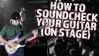 how to soundcheck your guitar (on stage)