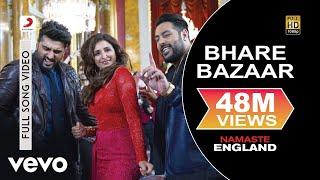 Bhare Bazaar - Full Song | Arjun & Parineeti | Badshah | Rishi Rich | Payal & Vishal