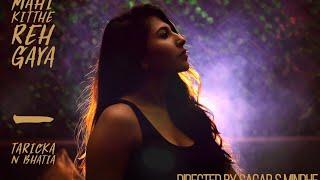 New Hindi Songs 2017   MAHI KITTHE REH GYA (Full Video)   Latest Bollywood Song 2017   Tarika Bhatia