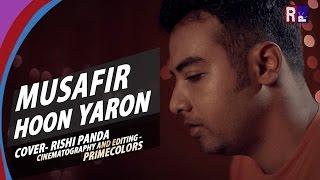 MUSAFIR HOON YARON I KISHORE KUMAR I RISHI PANDA COVER