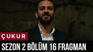 Çukur 2.Sezon 16.Bölüm Fragman
