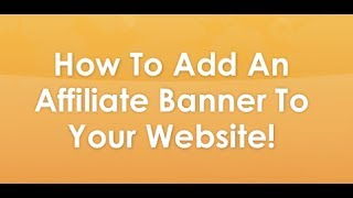 How To Add An Affiliate Banner To A WordPress Site