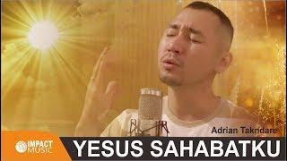 Adrian Takndare - Yesus Sahabatku