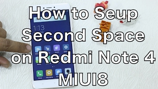 Set up Second Space in Redmi Note 4 running MIUI 8