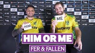 Him or Me | FalleN & fer