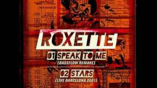 roxette- speak to me (new version) - (Bassflow Remake)