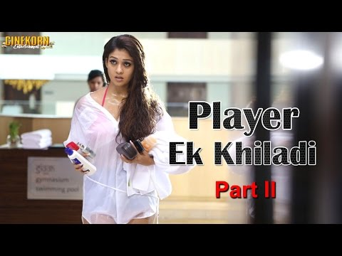 Arrambam Player Ek Khiladi ᴴᴰ Full Hindi Movie Part 2