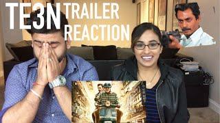 TE3N Trailer Reaction | Amitabh Bachchan, Nawazuddin Siddiqui, Vidya Balan | by Rajdeep