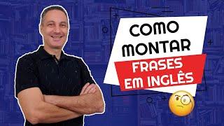 Como montar frases em inglês | Como fazer perguntas em inglês