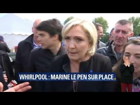 Marine Le Pen sur le site de Whirlpool: