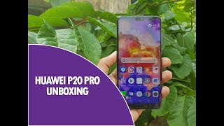 Huawei P20 Pro Unboxing, Hands on, Camera Samples and Software Features