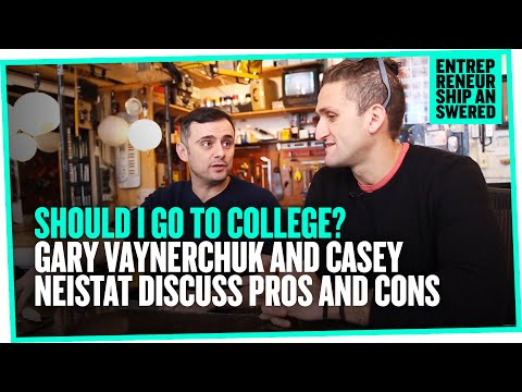 Should I Go To College Gary Vaynerchuk and Casey Neistat Discuss Pros and Cons