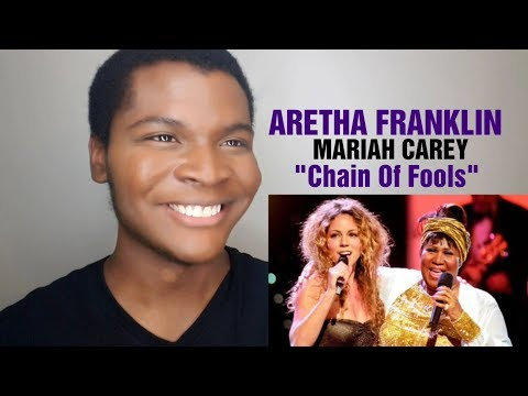 "ARETHA FRANKLIN & MARIAH CAREY - ""Chain Of Fools"" (REACTION)"