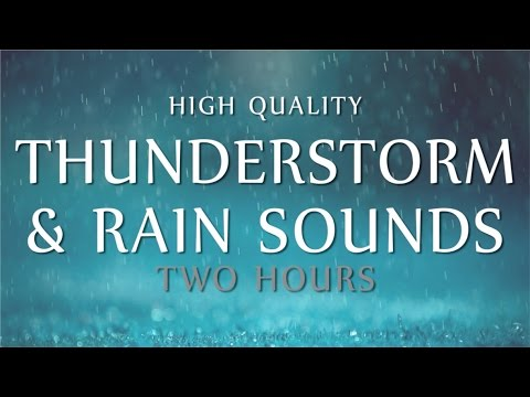 Rain & Thunder Relaxation 2 Hours High Quality Ambient Sounds Deep Sleep Meditation & Study