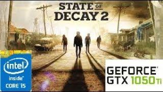 State of Decay 2:GTX 1050 TI 4GB i5 4460