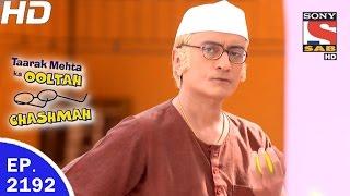 Taarak Mehta Ka Ooltah Chashmah - तारक मेहता - Ep 2192 - 2nd May, 2017