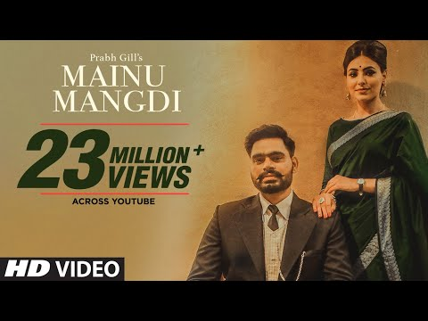 Xxx Mp4 Mainu Mangdi Prabh Gill Official Video Song Desi Routz Maninder Kailey Latest Punjabi Songs 3gp Sex