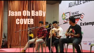 Jaan oh Baby  Live on Adamjee Cantt. College!!!