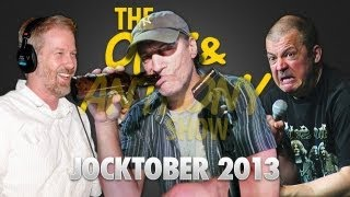Opie & Anthony: Jocktober - Scott and Todd (10/04/13)