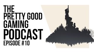 Indie games are good HONESTLY   Pretty Good Gaming Podcast #10