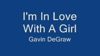 Gavin DeGraw - I'm In Love With A Girl (Lyrics)