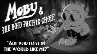 Moby & The Void Pacific Choir - Are You Lost In The World Like Me? (Official Video)