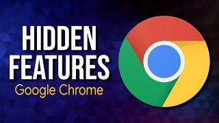 12 Hidden Chrome Features You Should Enable!
