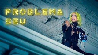 Pabllo Vittar - Problema Seu (Official Music Video)