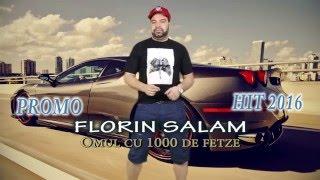 FLORIN SALAM 2016 - OMUL CU 1000 DE FETZE SUPERHIT 2016 PROMO