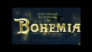 BOHEMIA - Lyrics video of 'Koi Ni Parwaa' by Bohemia