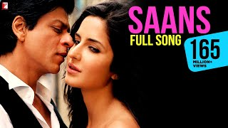 Saans - Full Song | Jab Tak Hai Jaan | Shah Rukh Khan | Katrina Kaif | Shreya Ghoshal | A. R. Rahman