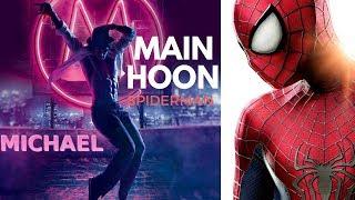 Main Hoon - Video Song | Munna Michael 2017 | Tiger Shroff | Spiderman