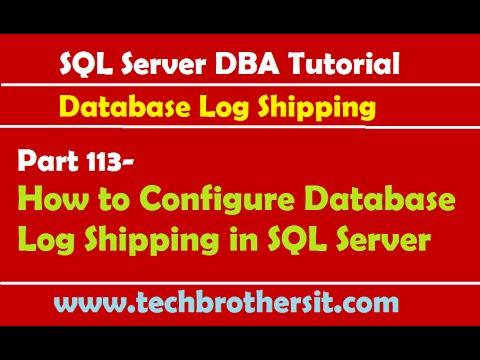 SQL Server DBA Tutorial 113-How to Configure Database Log Shipping in SQL Server