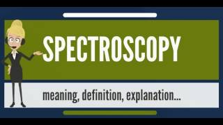 What is SPECTROSCOPY? What does SPECTROSCOPY mean? SPECTROSCOPY meaning, definition & explanation
