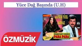 Yüce Dağ Başında (U.H) - Nuri Yücel ve Safinaz Bekar (Official Video)