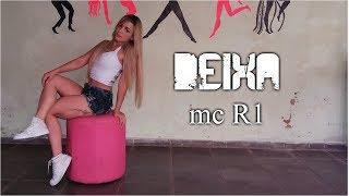 Deixa mc R1(coreografia Keilla Fernanda)