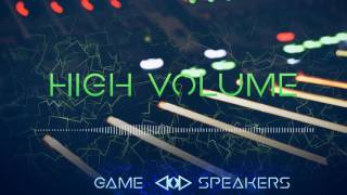 Game Speakers  - High volume (FREE DOWNLOAD ORIGINAL MIX)