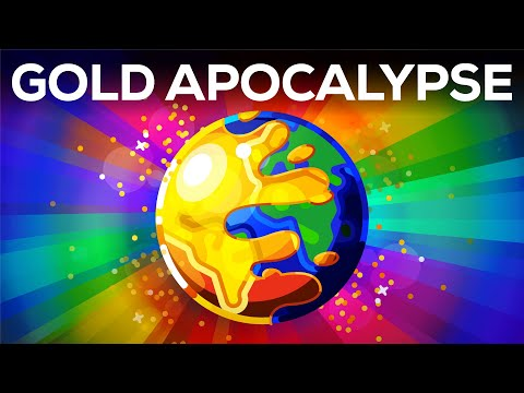 What if the World turned to Gold The Gold Apocalypse