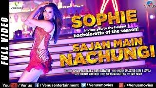 Sajan Main Nachungi - Sophie's Hot Bachelorette   Latest HD   Singles Top Chart EPISODE 16
