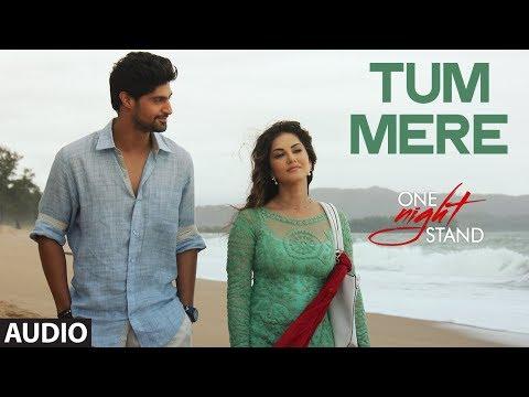 Tum Mere Full Song | ONE NIGHT STAND | Sunny Leone, Tanuj Virwani | T-Series