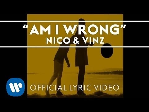 Nico & Vinz Am I Wrong Official Lyric Video